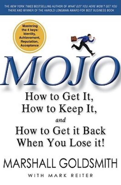 mojo-how-to-get-it-how-to-keep-it-and-how-to-get-it-back-if-you-lose-it